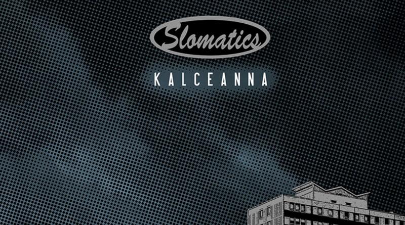 Slomatics 'Kalceanna'