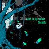"""Dead In The Woods/Diet Pills - Split 12"""" 2010"""