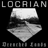 Locrian 'Drenched Lands' CD 2009