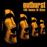 Outburst '100 Tonnes Of Stone' CDEP 2005