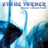 Stone Turner 'Session 1 (Crucial Truth)' CDEP 2009
