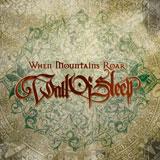 Wall Of Sleep 'When Mountains Roar' CD 2011