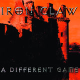 Iron Claw 'A Different Game' CD 2011