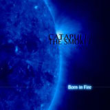 Catapult The Smoke 'Born In Fire' CD 2011