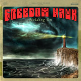 Freedom Hawk 'Holding On' CD 2011