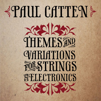Paul Catten 'Themes and Variations for Strings And Electronics'