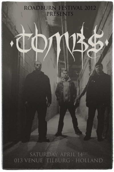 Roadburn 2012 - Tombs