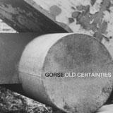 Gorse 'Old Certainties' CD 2011