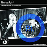 Poison Idea 'Darby Crash Rides Again: The Early Years' CD/LP 2012