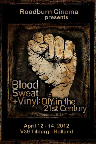 Roadburn 2012 - Blood, Sweat + Vinyl: DIY in the 21st Century