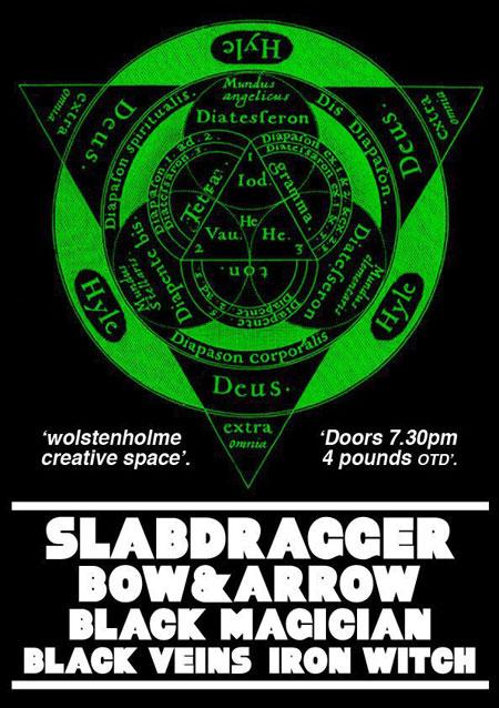 Slabdragger, Bow & Arrow, Black Magician, Black Veins, Iron Witch - Flyer