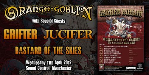 Orange Goblin / Grifter / Jucifer / Bastard Of The Skies - Manchester