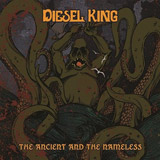 Diesel King 'The Ancient And The Nameless' CD/DD EP 2012