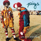 Pigs 'You Ruin Everything' LP 2012