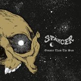 Spancer 'Greater Than The Sun' CD/LP 2011