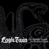 Eagle Twin 'The Feather Tipped the Serpent's Scale' CD/LP/DD 2012