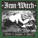 "Iron Witch 'Post Vegas Blues' 7""/DD 2012"