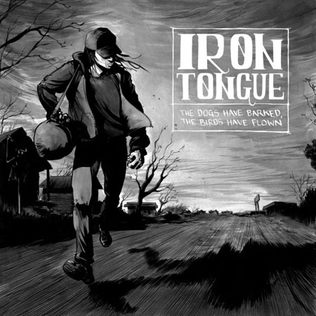 Iron Tongue 'The Dogs Have Barked, The Birds Have Flown' Artwork