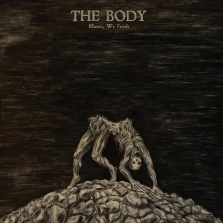 The Body 'Master, We Perish' Artwork