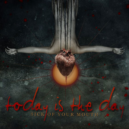 Today Is The Day 'Sick Of Your Mouth' Artwork