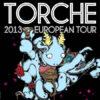 Torche - Euro Tour 2013