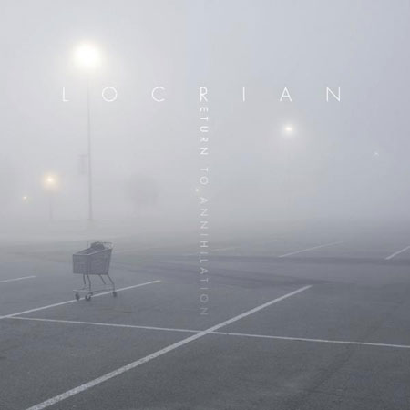 Locrian 'Return To Annihilation' Artwork