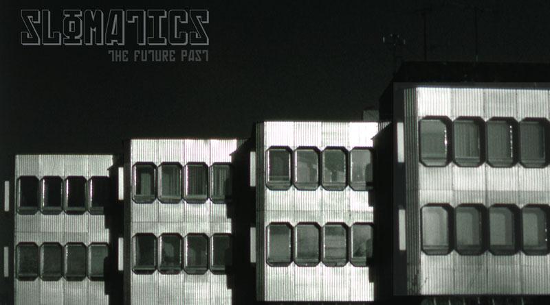 Slomatics 'The Future Past'