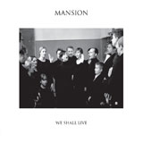 Mansion 'We Shall Live'
