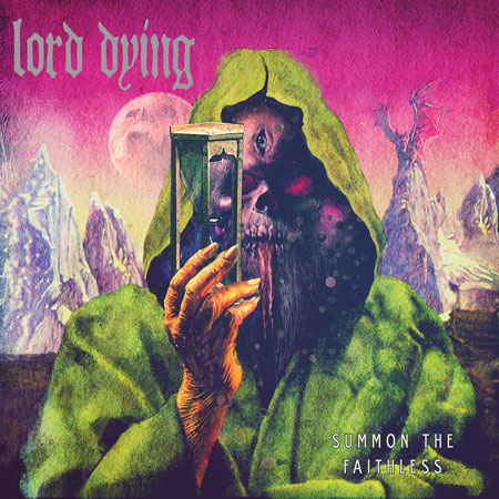 Lord Dying 'Summon The Faithless' Artwork