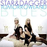 Star & Dagger 'Tomorrowland Blues'