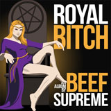Beef Supreme 'Royal Bitch'