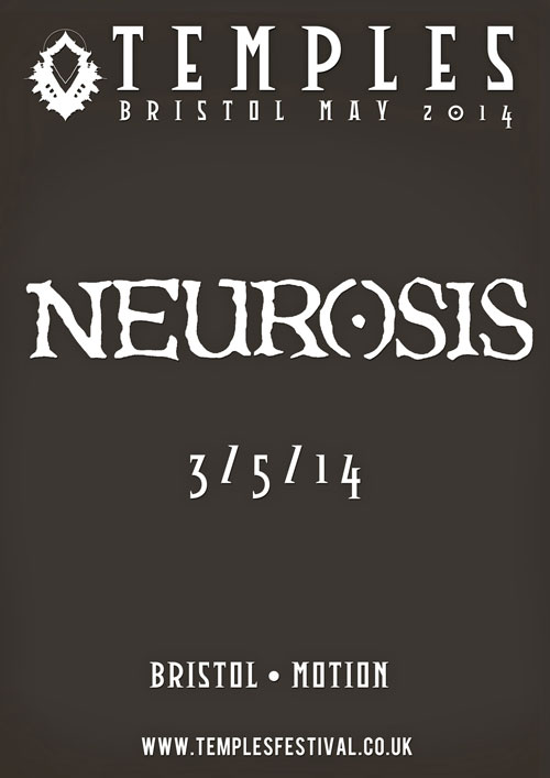 Temples 2014 - Neurosis