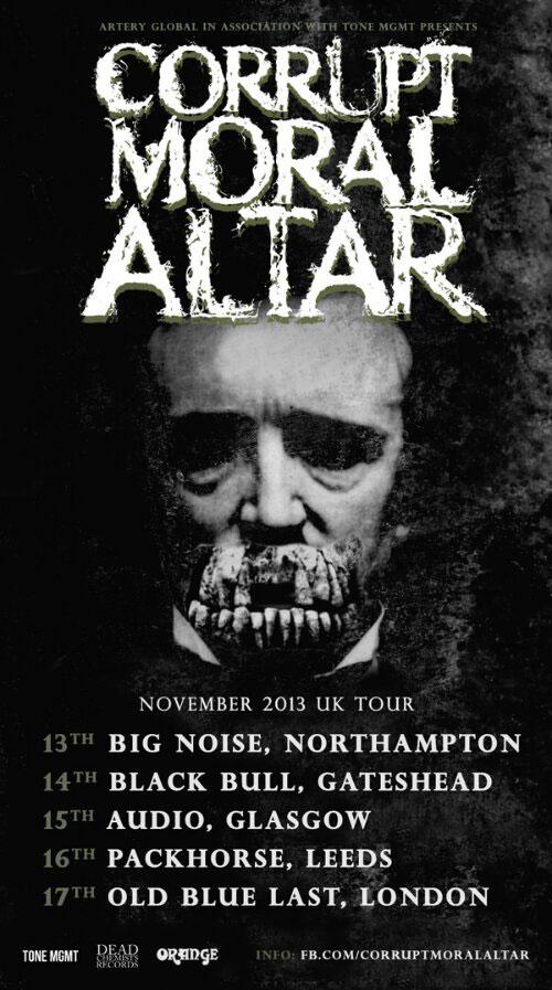 Corrupt Moral Altar - UK Tour 2013