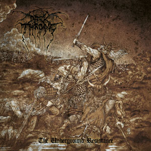 Darkthrone 'The Underground Resistance'