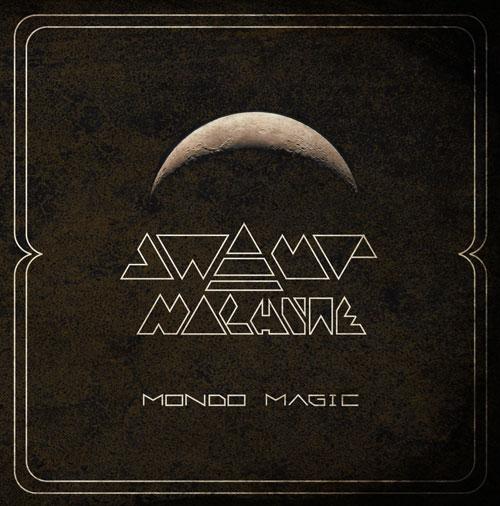 Swamp Machine 'Mondo Magic' Artwork