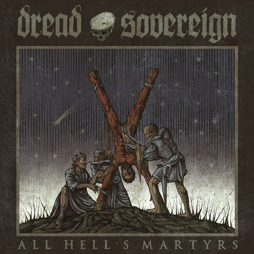 Dread Sovereign 'All Hell's Martyrs' Artwork