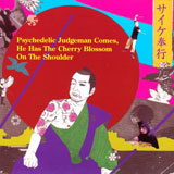 Psyche Bugyo 'Psychedelic Judgeman Comes, He Has The Cherry Blossom On The Shoulder'