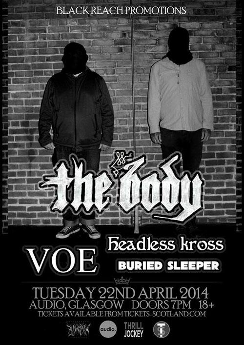 The Body / Voe / Headless Kross / Buried Sleeper @ Audio, Glasgow 23/04/2014