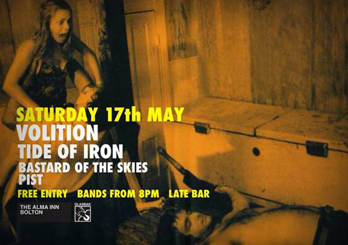 Volition / Tide Of Iron / Bastard Of The Skies / Pist @ The Alma In, Bolton 17/05/2014
