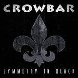 Crowbar 'Symmetry In Black'