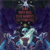 Naam / White Hills / Black Rainbows / The Flying Eyes - Split