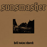 Sunsmasher 'Hell/Noise/Church'