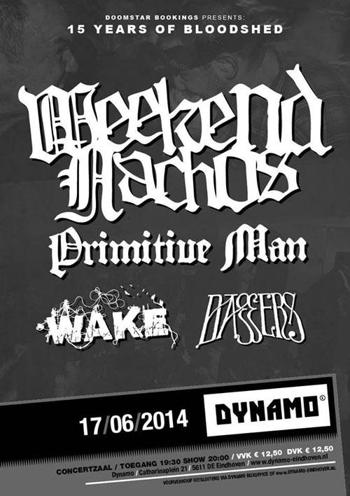 Weekend Nachos / Primitive Man / Wake / Daggers @ Dynamo, Eindhoven 17/06/2014