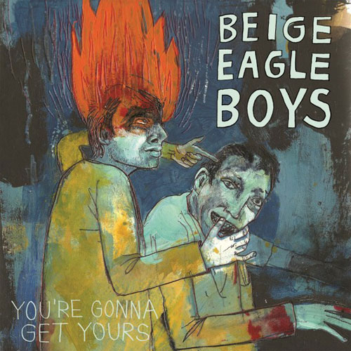 Beige Eagle Boys 'You're Gonna Get Yours' Artwork