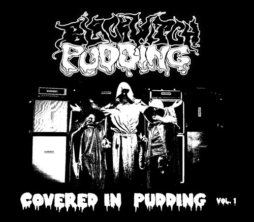 Blackwitch Pudding 'Covered In Pudding Vol. 1'