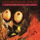 Lecherous Gaze 'Zeta Reticuli Blues'