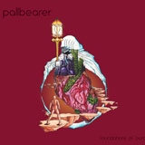 Pallbearer 'Foundations Of Burden'