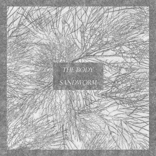 The Body / Sandworm - Split LP Artwork