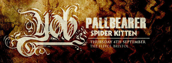 Yob / Pallbearer / Spider Kitten @ The Fleece, Bristol 04/09/2014
