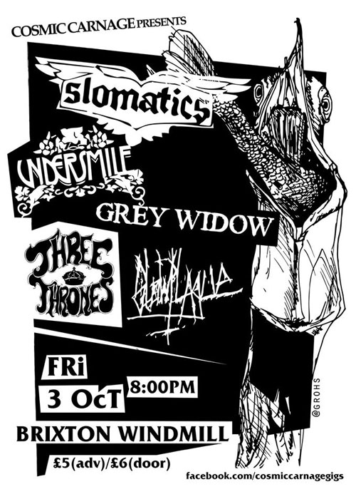 Slomatics / Undersmile / Grey Widow / Three Thrones / Slow Plague @ Windmill, Brixton 03/10/2014